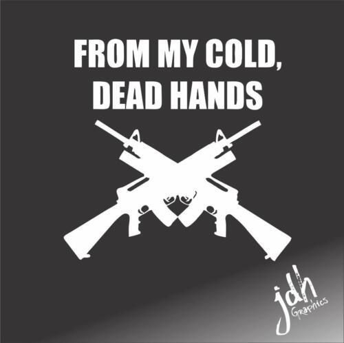 Cold Dead Hands Assault Vinyl Decal Sticker Gun Funny Car Truck Molan Labe
