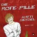 Die Rote Pille von Matti Seydel (2013, Taschenbuch)
