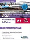 AQA A2 Government & Politics Student Unit Guide New Edition: Unit 4a the Government of the USA Updated: Unit 4A by Colleen Harris, Simon Lemieux (Paperback, 2014)