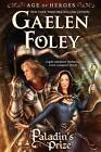 Paladin's Prize (Age of Heroes, Book 1) by Gaelen Foley (Paperback / softback, 2015)