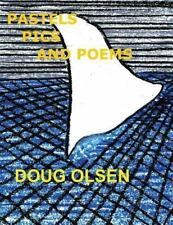Pastels, Pics, and Poems by Doug Olsen (2016, Paperback)