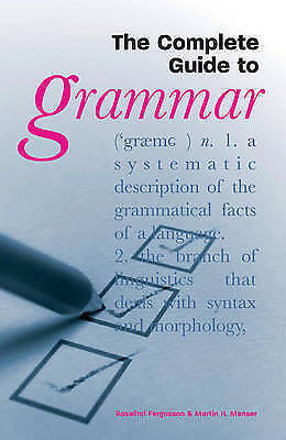 Manser, Martin H., Fergusson, Rosalind, The Complete Guide to Grammar, Very Good