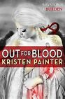 Out for Blood by Kristen Painter (Paperback / softback)