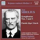 Sibelius: Symphony No. 3; Symphony No. 5; Finnish Jäger March (2013)