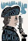 The Last Confession of Thomas Hawkins by Antonia Hodgson (Hardback, 2016)