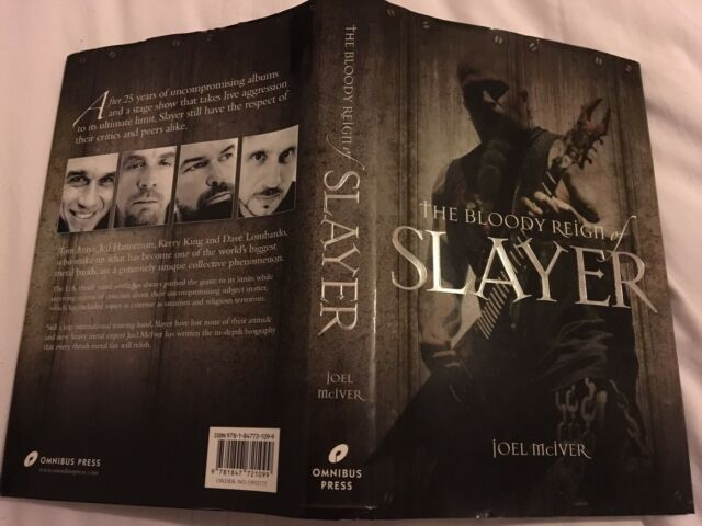 Bloody Reign Of Slayer 2008 Joel McIver Bio Jeff Hell South Abyss Illusion Mercy