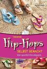 Trendige Flip-Flops selbst gemacht von Martha Höfler (2014, Gebundene Ausgabe)