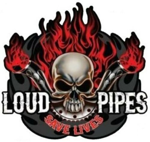LOUD PIPES SAVE LIVES WITH SKULL STICKER LAPTOP STICKER TOOLBOX STICKER WINDOW