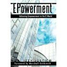 Epowerment Achieving Empowerment in The E World 9781450225113