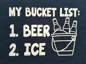 MY-BUCKET-LIST-Beer-Ice-College-Drinking-Cold-Drink-Funny-Men-039-s-Large-T-Shirt