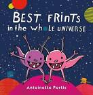 Best Frints in the Whole Universe by Antoinette Portis (Hardback, 2016)