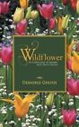 Wildflower: A Collection of Poems and Short Stories by Debasree Ghosh (Paperback / softback, 2013)