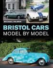 Bristol Cars Model by Model by Michael Palmer (Hardback, 2015)