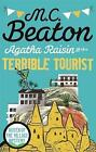 Agatha Raisin and the Terrible Tourist by M. C. Beaton (Paperback, 2015)