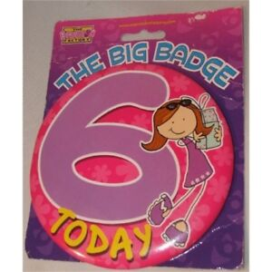 Details About Big Badgesi Am 6 Today Girl