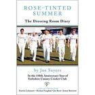 Rose Tinted Summer: The Dressing Room Diary by Joe Sayers (Hardback, 2013)