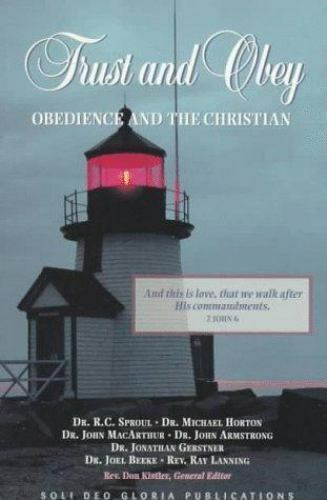 Trust and Obey : Obedience and the Christian