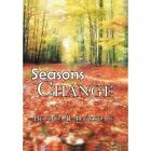 Seasons Change 9781456861520 by Belinda R Barksdale Hardback