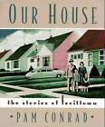 Fiction Picture Book: Our House : The Stories of Levittown by Pam Conrad (1995, Paperback)