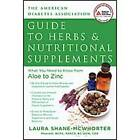 The American Diabetes Association Guide to Herbs and Nutritional Supplements: What You Need to Know from Aloe to Zinc by Laura Shane-McWhorter (Paperback, 2009)
