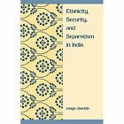 Ethnicity, Security, and Separatism in India by Maya Chadda (Paperback, 1997)