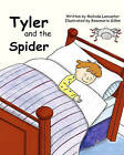 Tyler and the Spider by Melinda Lancaster (Paperback / softback, 2010)