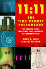 11:11 the Time Prompt Phenomenon: The Meaning Behind Mysterious Signs, Sequences, and Synchronicities by Larry Flaxman, Marie D. Jones (Paperback, 2008)