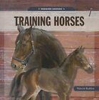 Training Horses by Valerie Bodden (Hardback, 2013)