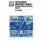 The Pillars of Priestcraft Shaken: The Church of England and its Enemies, 1660-1730 by J.A.I. Champion (Paperback, 2014)
