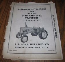 Allis Chalmers D12 & D10 Series III Tractor Operators Owners Manual AC Original!