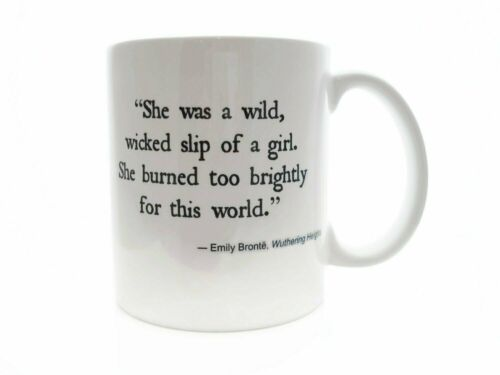 She Was a Wild Wicked Slip of a Girl WUTHERING Heights Emily Bronte Coffee Mug