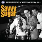 Savvy Sugar (Pure Essence Of West Coast Rock&Roll) von Various Artists (2015)