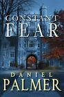 Constant Fear by Daniel Palmer (2015, Hardcover)