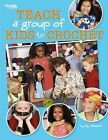 Teach a Group of Kids to Crochet (Leisure Arts #4266) by Kay Meadors (Book, 2008)