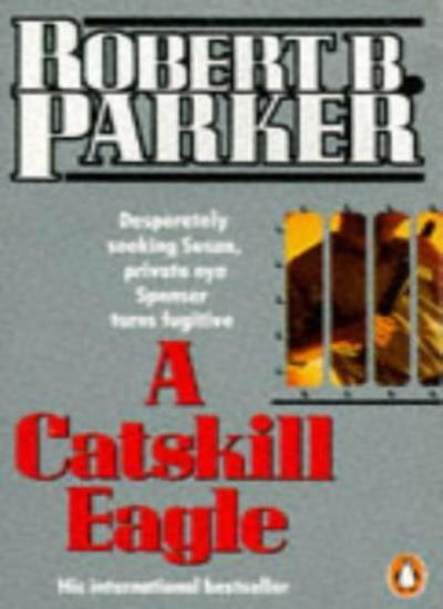 A Catskill Eagle (Spenser),Robert B. Parker
