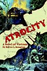Atrocity a Novel of Vietnam by Walter L Ronaghan 9780595346547 (paperback 2005)