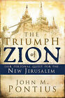 The Triumph of Zion: Our Personal Quest for the New Jerusalem by John M Pontius (Paperback / softback, 2010)