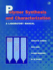Polymer Synthesis and Characterization: A Laboratory Manual by Wolf Karo, Eli M. Pearce, Stanley Robert Sandler, Jo Anne Bonesteel (Paperback, 1998)