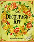 The Decoupage Kit by Belinda Ballantine (Paperback, 1997)