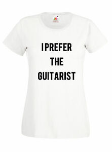 T-SHIRT-DONNA-I-PREFER-THE-GUITARIST-maglietta-100-cotone-bianca-o-nera