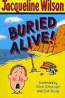 Buried Alive! von Jacqueline Wilson (2009, Taschenbuch)
