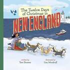 The Twelve Days of Christmas in New England by Toni Buzzeo (Hardback, 2015)
