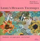 Liesel's Hexagon Technique von Hilde Klatt und Liesel Niesner (2001, Taschenbuch)