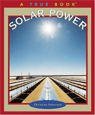 True Bks. Environment and Conservation: Solar Power by Christine Petersen...