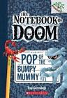 Pop of the Bumpy Mummy: A Branches Book (the Notebook of Doom 6) von Troy Cummings (2014, Taschenbuch)