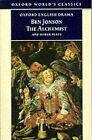The Alchemist and Other Plays:  Volpone, or the Fox ,   Epicene, or the Silent Woman ,   The Alchemist ,   Bartholemew Fair by Ben Jonson (Paperback, 1998)