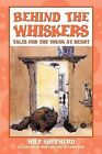 Behind the Whiskers: Tales for the Young at Heart by Wilf Shepherd (Paperback / softback, 2012)