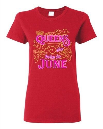 Ladies Queens Are Born In June Crown Birthday Funny DT T-Shirt Tee