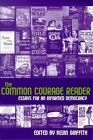 The Common Courage Reader: Essays for an Informed Democracy by Common Courage Press (Paperback / softback, 2002)