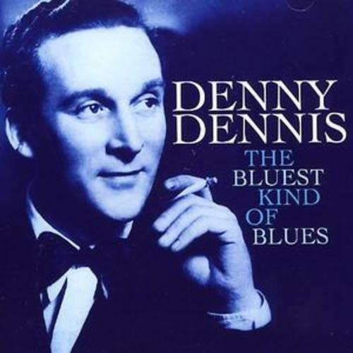 1 of 1 - Denny Dennis : The Bluest Kind of Blues CD (2008) ***NEW***